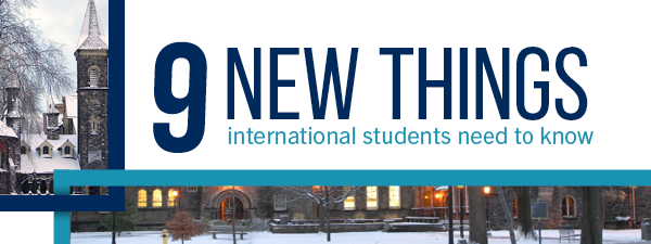 Nine New Things international students need to know.